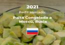 Perfil Mercado: Palta congelada a Rusia
